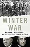 Image of Winter War: Hoover, Roosevelt, and the First Clash Over the New Deal