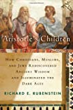 Aristotle's Children, Richard E. Rubenstein, 0151007209