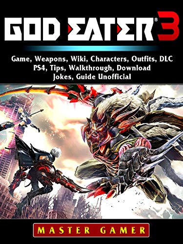 God Eater 3 Game, Weapons, Wiki, Characters, Outfits, DLC