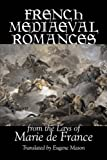 French Mediaeval Romances from the Lays of Marie de France, Marie de France and Eugene Mason, 1603121846