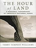 img - for The Hour of Land: A Personal Topography of America's National Parks book / textbook / text book