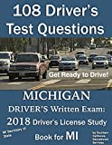 108 Driver's Test Questions for the Michigan Driver's Written Exam: Your 2018 MI Drivers Permit/License Study Book
