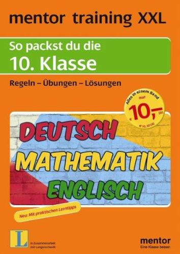 mentor training XXL: So packst du die 10. Klasse: Deutsch - Mathematik - Englisch. Regeln - Übungen - Lösungen (mentor training XXL: Deutsch, Mathematik, Englisch)