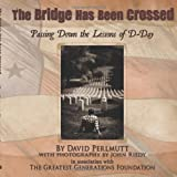 The Bridge Has Been Crossed, The Greatest Generations Foundation, 1452044015