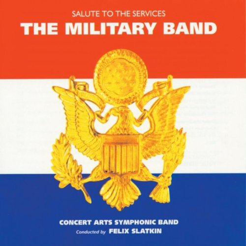 The Military Band - Salute to the - Band Music Concert