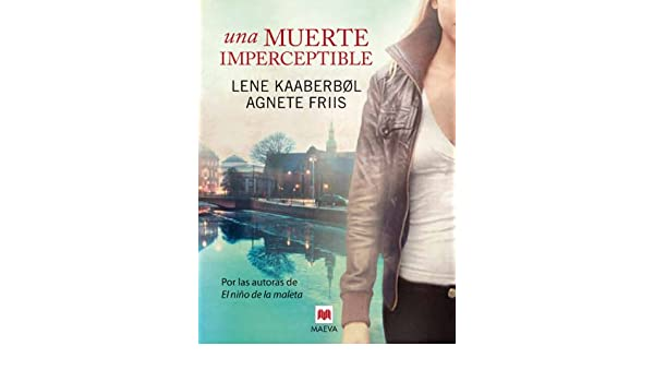 Una muerte imperceptible (Mistery Plus) (Spanish Edition) - Kindle edition by Lene Kaaberbøl, Agnete Friis, Blanca Ortiz Ostale.