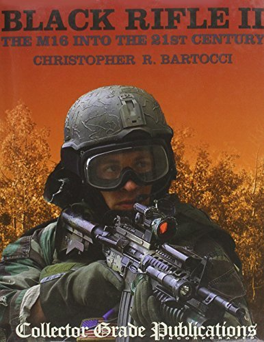 Black Rifle II: The M16 Into the 21st Century Hardcover -
