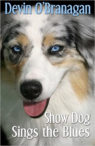 f4e022ba68711 Show Dog Sings the Blues (The Show Dog Diaries) (Volume 2): Devin O ...