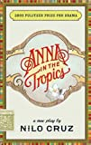 Anna in the Tropics, Nilo Cruz, 1559362324
