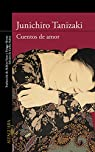 Cuentos de amor par Junichirô Tanizaki