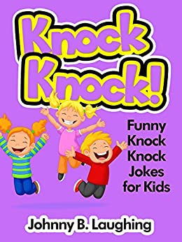 Children's Book: Knock Knock Jokes for Kids (Funny Knock Knock Jokes