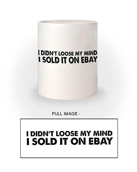 No perdí my mind vendí it on ebay chiste taza: Amazon.es: Hogar