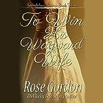 To Win His Wayward Wife: Scandalous Sisters, Book 3 | Rose Gordon