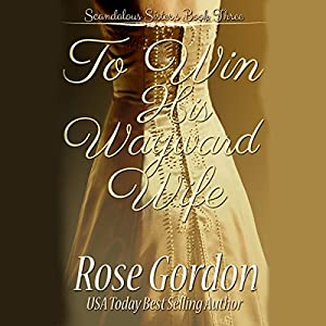 To Win His Wayward Wife Audiobook