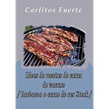Amazon.com: Ideas de recetas de carne de vacuno / Barbacoa o carne de res Steak / (Spanish Edition) eBook: Carlitos Fuerte: Kindle Store