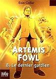 """Afficher """"Artemis Fowl - série complète n° 8 Le Dernier gardien"""""""