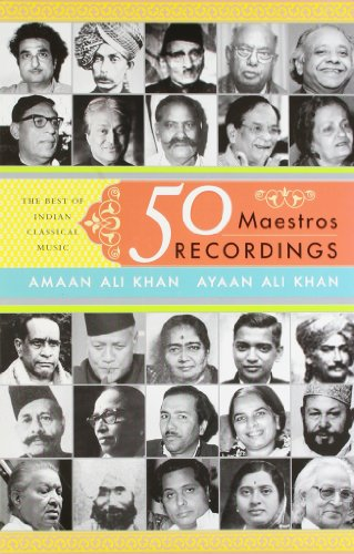 50 Maestros 50 Recordings: The Best Of Indian Classical Music Ayaan Ali Khan and Amaan Ali Khan