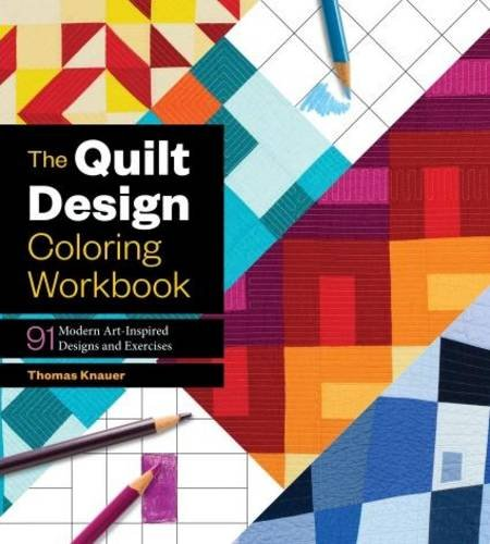 (The Quilt Design Coloring Workbook: 91 Modern Art-Inspired Designs and Exercises)
