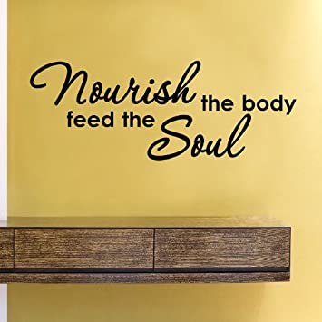 Amazon.com: Nourish the body feed the soul Vinyl Wall Decals Quotes ...