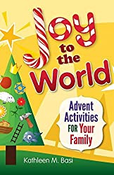 By Kathleen Basi Joy to the World: Advent Activities for Your Family [Paperback]