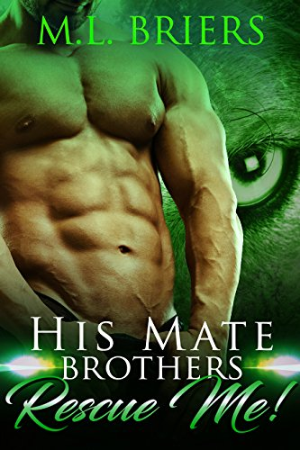 His Mate - Brothers - Rescue Me!: Paranormal Romantic Comedy