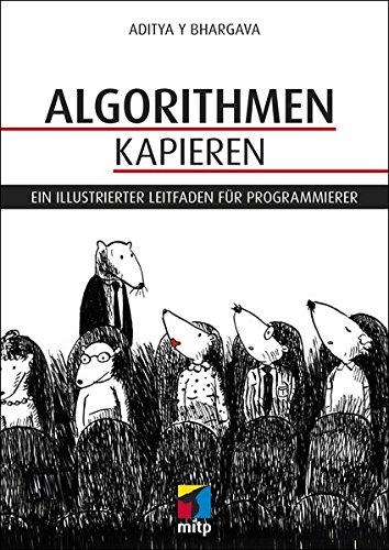Algorithmen kapieren: Ein illustrierter Leitfaden für Programmierer (mitp Professional) Broschiert – 30. November 2018 Aditya Y Bhargava 3958458130 Algorithmus Informatik