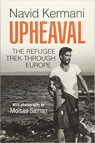 680e671d963 Amazon.com  Upheaval  The Refugee Trek through Europe (9781509518685 ...