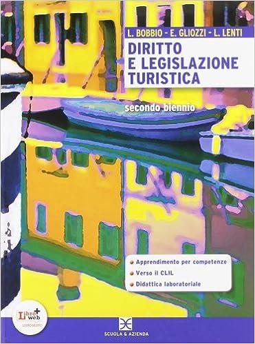 Diritto e legislazione turistica. Con espansione online. Per le ...
