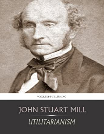 utilitarianism according to john stuart mill What makes utilitarianism peculiar, according to mill, is its hedonistic theory of the good (cw 10, 111)  skorupski, john, 1989, john stuart mill.