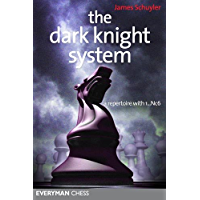 The Dark Knight System: A repertoire with 1...Nc6 (English Edition)