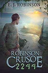 Robinson Crusoe 2244: by E.J. Robinson ebook deal