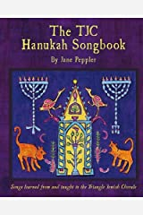 The TJC Hanukah Songbook: Songs learned from and taught to the Triangle Jewish Chorale Paperback