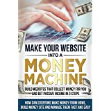 "Money: Passive Income - Build ""Money Machine"" Websites In 3 Steps!  Make Money From Home, & Make Money Online (How To Make Money Online,Make Money From Home, Passive Income,Online Money,)"