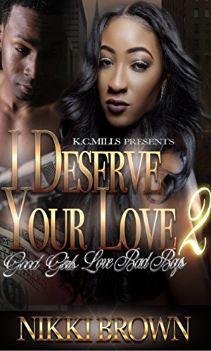 I Deserve Your Love 2: Good Girls Love Bad Boys