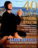 40 Days to Personal Revolution by Baron Baptiste (Oct 12 2004)