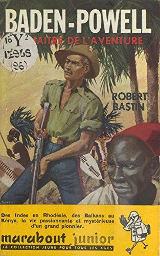 Amazoncom Robert Baden Powell Le Maître De Laventure