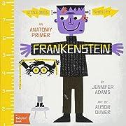 Frankenstein: A BabyLit Anatomy Primer
