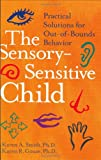 The Sensory-Sensitive Child, Karen Smith and Karen Gouze, 006052717X