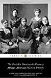 The Portable Nineteenth-Century African American Women Writers (Peng)