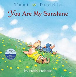 Toot & Puddle: You Are My Sunshine by [Hobbie, Holly]