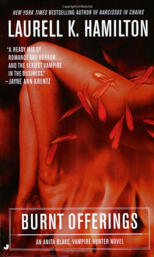 Burnt Offerings - Book #7 of the Anita Blake, Vampire Hunter