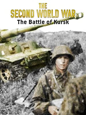 The Second World War: The Battle of Kursk