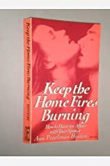 Keep the Home Fires Burning: How to Have an Affair With Your Spouse Paperback
