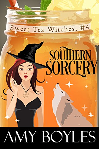 Southern Sorcery (Sweet Tea Witch Mysteries Book 4) by [Boyles, Amy]