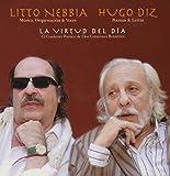 Hugo Diz La Virtud Del Dia by Litto Nebbia (2009-10-06)