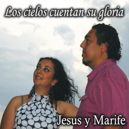 Los Cielos Cuentan Su Gloria