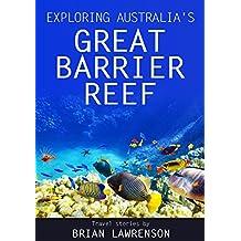 Exploring Australia's Great Barrier Reef (Australia Series Book 15)
