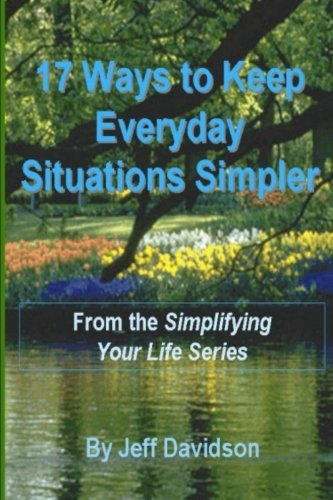 Read Online 17 Ways to Keep Everyday Situations Simpler ebook