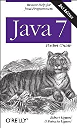 Java 7 Pocket Guide 2nd (second) Edition by Liguori, Robert, Liguori, Patricia published by O'Reilly Media (2013)