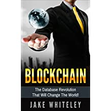 Blockchain: The Database Revolution that Will Change the World!